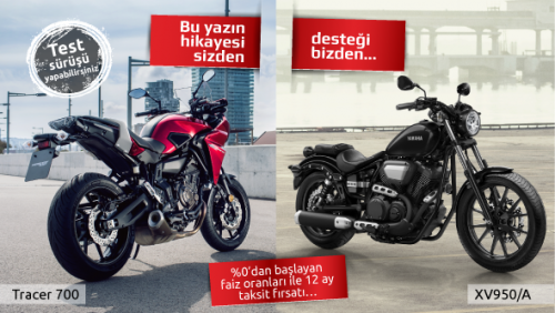 Yamaha Motosiklet Tracer 700 ve XV950/A  Kampanyası