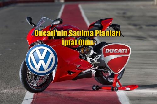 Ducati'nin Satılma Planları İptal Oldu