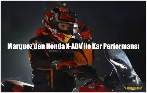 Marquez'den Honda X-ADV ile Kar Performansı