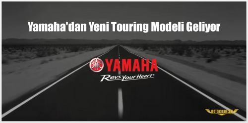 Yamaha'dan Yeni Touring Modeli Geliyor