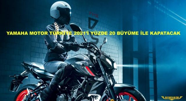 Yamaha Motor Türkiye 2021'i Yüzde 20 Büyüme İle Kapatacak