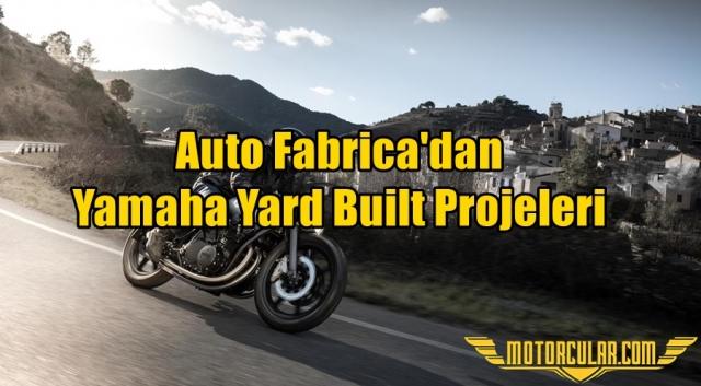 Auto Fabrica'dan Yamaha Yard Built Projeleri