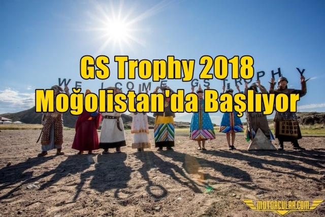 GS Trophy Haziran 2018 Moğolistan'da Başlıyor