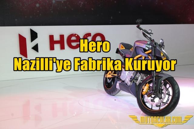 Hero Nazilli'ye Fabrika Kuruyor