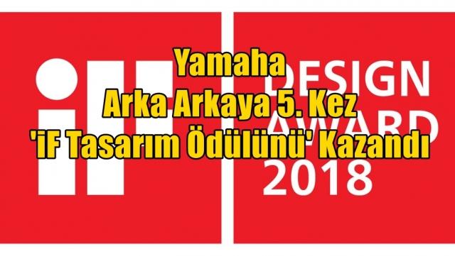 Yamaha Arka Arkaya 5. Kez 'iF Tasarım Ödülünü' Kazandı