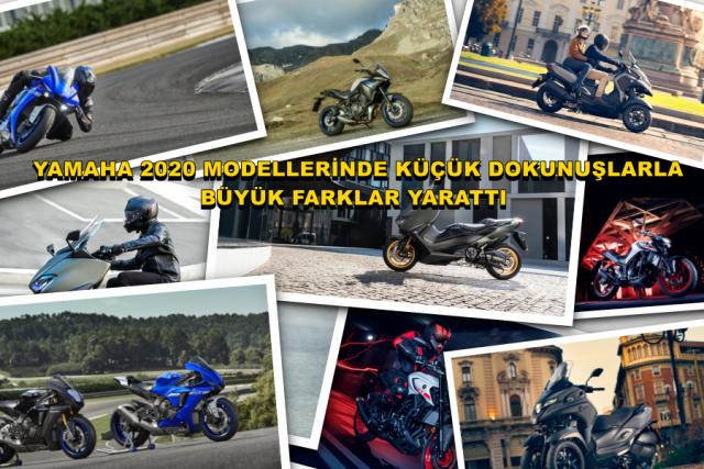Yamaha 2020 Modellerinde Küçük Dokunuşlarla  Büyük Farklar Yarattı