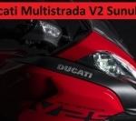 Ducati Multistrada V2 Sunuldu