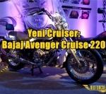 Yeni Cruiser: Bajaj Avenger Cruise 220