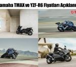 Yamaha TMAX ve YZF-R6 Fiyatları Açıklandı