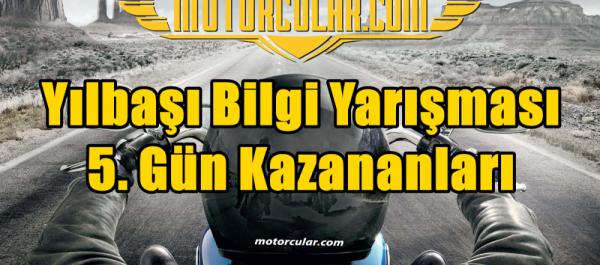 Motorcular Yılbaşı Bilgi Yarışması 5.Gün Sonuçları