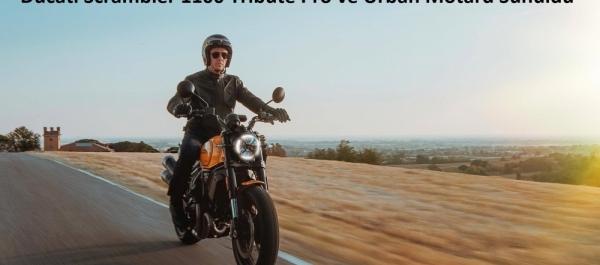 Ducati Scrambler Ailesinin İki Yeni Üyesi