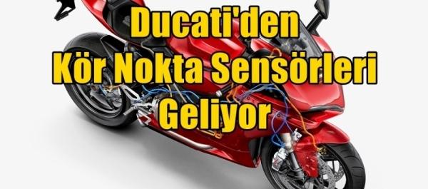 Ducati'den Kör Nokta Sensörleri Geliyor