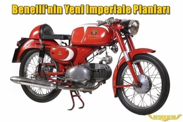 Benelli'nin Yeni Imperiale Planları