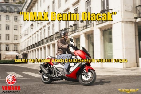 ''NMAX Benim Olacak'' Yamaha' dan İstanbul' u Keşfe Çıkartacak Keyifli ve Gizemli Yarışma