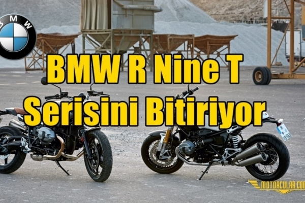 BMW R Nine T Serisini Bitiriyor