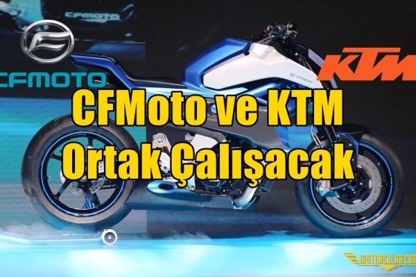 CFMoto ve KTM Ortak Çalışacak