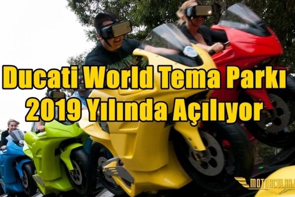 Ducati World Tema Parkı 2019 Yılında Açılıyor
