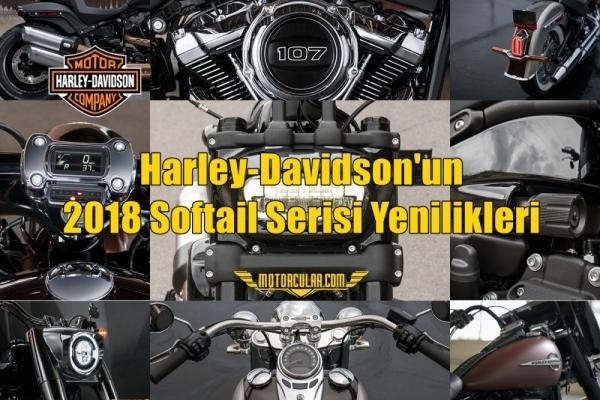 Harley-Davidson'un 2018 Softail Serisi Yenilikleri