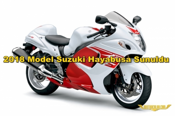 2018 Model Suzuki Hayabusa Sunuldu
