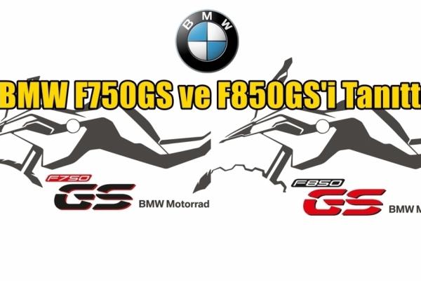 BMW F750GS ve F850GS'i Tanıttı