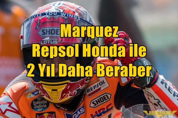 Marquez Repsol Honda ile 2 Yıl Daha Beraber