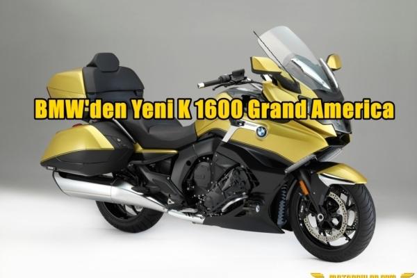 BMW'den Yeni K 1600 Grand America