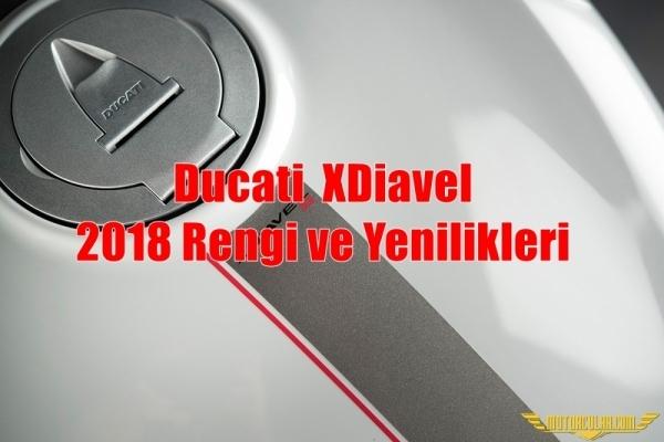 Ducati XDiavel'in 2018 Rengi ve Yenilikleri