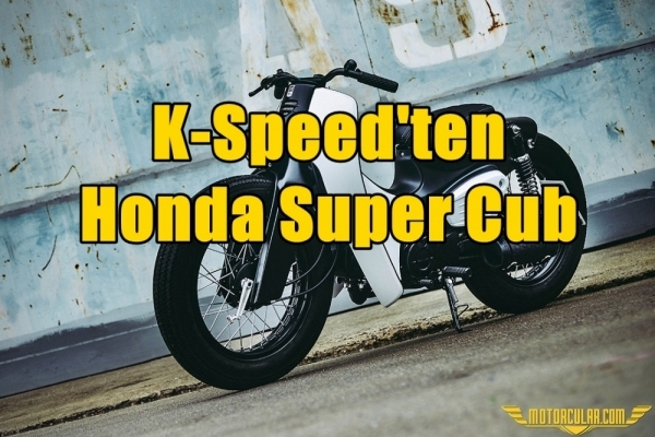 K-Speed'ten Honda Super Cub