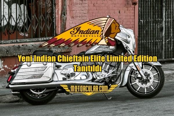 Yeni Indian Chieftain Elite Limited Edition Tanıtıldı