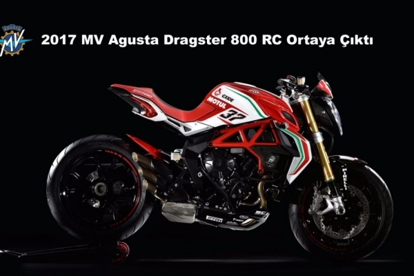 2017 Model  MV Agusta Dragster 800 RC Ortaya Çıktı