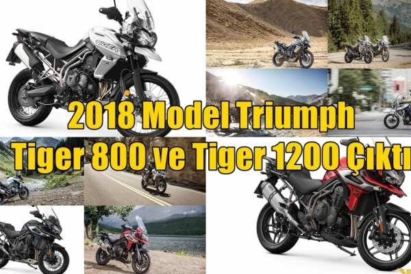 2018 Model Triumph Tiger 800 ve Tiger 1200 Çıktı
