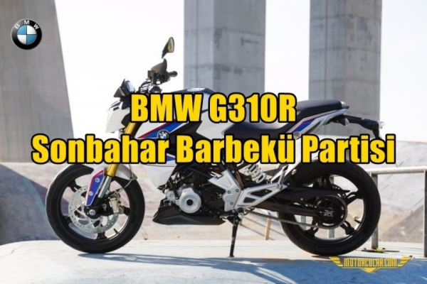 BMW G310R Sonbahar Barbekü Partisi - Özgörkey BMW