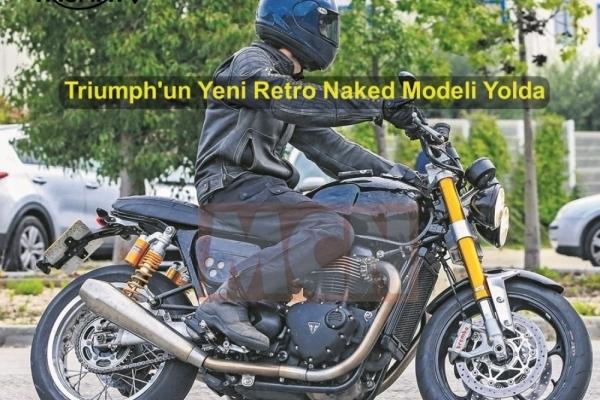 Triumph'un Yeni  Retro Naked Model Yolda