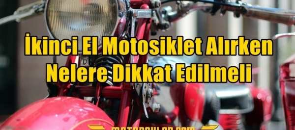 İkinci El Motosiklet Alırken Nelere Dikkat Edilmeli