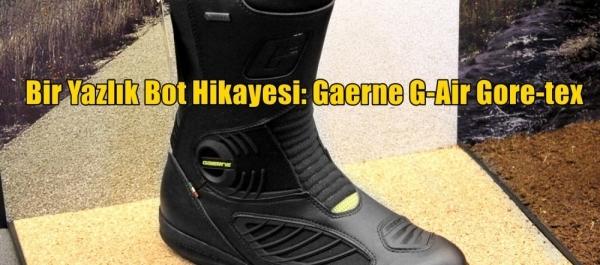 Bir Yazlık Bot Hikayesi: Gaerne G-Air Gore-tex