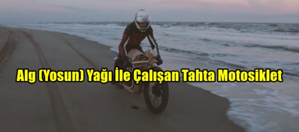 Alg (Yosun) Yağı İle Çalışan Tahta Motosiklet