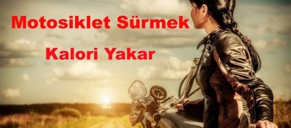 Motosiklet Sürmek Kalori Yakar