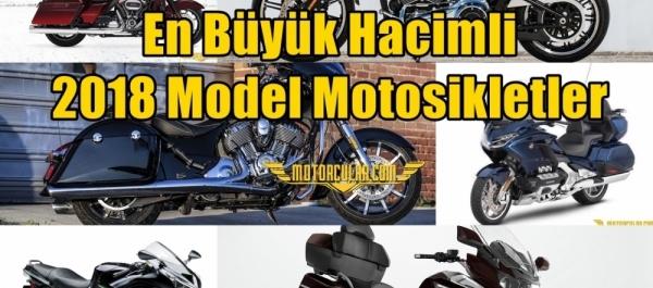En Büyük Hacimli 2018 Model Motosikletler