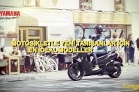MOTOSİKLETLE YENİ TANIŞANLAR İÇİN EN İDEAL MODELLER