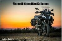 Sistemli Motosiklet Kullanımı