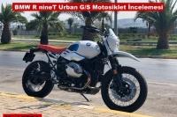 BMW R nineT Urban G/S Motosiklet İncelemesi