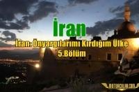 İran: Önyargılarımı Kırdığım Ülke 5.Bölüm