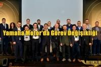 Yamaha Motor'da Görev Değişikliği