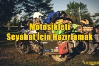 Motosikleti Seyahat İçin Hazırlamak