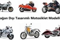 Olağan Dışı Tasarımlı Motosiklet Modelleri