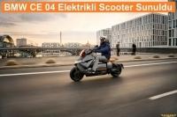 BMW CE 04 Elektrikli Scooter Sunuldu